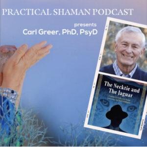 practical shaman podcast presents Carl Greer